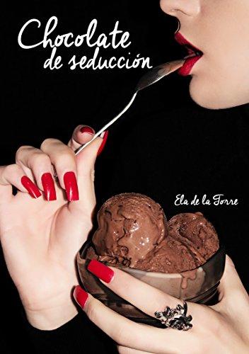 Descargar Libro Chocolate De SeducciÓn Ela De La Torre