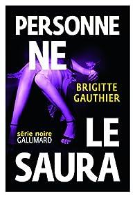 Personne ne le saura par Brigitte Gauthier
