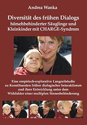 diversitt-des-frhen-dialogs-hrsehbehinderter-suglinge-und-kleinkinder-mit-charge-syndrom-eine-empirisch-explorative-langzeitstudie-zu-wirkfaktor-einer-multiplen-sinnesbehinderung