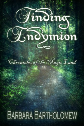 Finding Endymion: Chronicles of the Magic Land (Chronicles of Endymion Book 1)