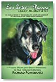 A Love Letter From Princess: Lucky Mommy & Me: An unusual memoir of the indelible love, loyalty, and leadership of a once-in-a-lifetime canine cancer companion