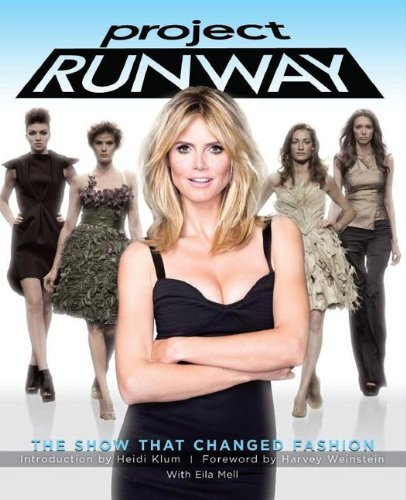Project Runway: The Show That Changed Fashion by Elia Mell (2012-08-16) por Elia Mell