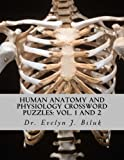 Human Anatomy and Physiology Crossword Puzzles: Vol. 1 And 2, Evelyn Biluk, 1478348429