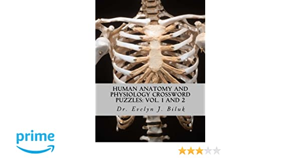 Human Anatomy and Physiology Crossword Puzzles: Vol. 1 and 2: Dr ...