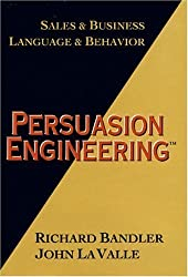 Persuasion Engineering: Sales and Business, Sales and Behaviour by Bandler, Richard (1996) Hardcover