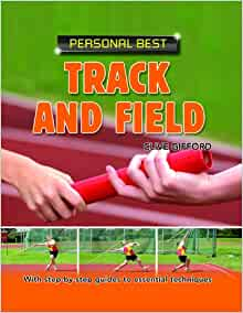 Track and Field (Personal Best): Clive Gifford: 9781404244429: Amazon.com: Books