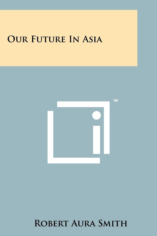 Download Our Future in Asia pdf