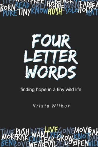 Four Letter Words: Finding Hope in A Tiny Wild Life PDF