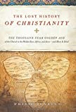 The Lost History of Christianity, Philip Jenkins and John Jenkins, 0061472808