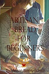 Artisan Bread for Beginners (English Edition)