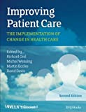 Improving Patient Care: The Implementation of Change in Health Care
