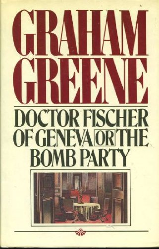 Doctor Fischer of Geneva or the Bomb Party -