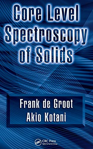 Core Level Spectroscopy of Solids (Advances in Condensed Matter Science)