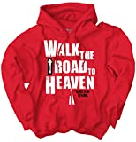 Walk The Road Heaven Christian Shirt | Jesus Christ Religious Hoodie Sweatshirt