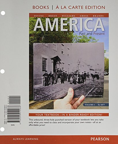 America  Past And Present  Volume 1  Books Ala Carte Plus New Myhistorylab With Etext    Access Card Package  10Th Edition