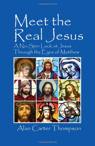 Download Meet the Real Jesus: A No-Spin Look at Jesus Through the Eyes of Matthew pdf