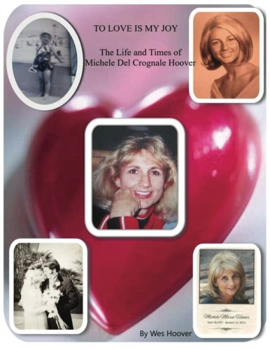 Download To Love is My Joy: The Life & Times of Michele Del Crognale Hoover ebook