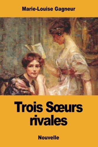 Trois Sœurs rivales (French Edition) Caboche Media