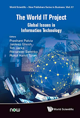 The World It Project: Global Issues in Information Technology (World Scientific-now Publishers Series in Business)