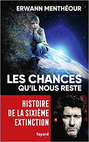 Amazon Fr Les Chances Qu Il Nous Reste Histoire De La