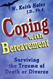 Coping with Bereavement, W. Keith Hafer, 0882906631