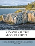Colors of the Second Order..., Morris Selig Kharasch, 1247000230