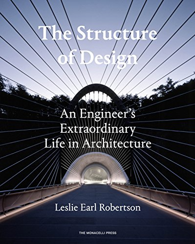 The Structure Of Design  An Engineers Extraordinary Life In Architecture