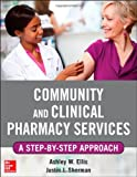 Community and Clinical Pharmacy Services, Justin J. Sherman and Ashley W. Ells, 0071763759