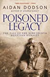 Poisoned Legacy: The Fall of the Nineteenth Egyptian Dynasty: Revised Edition