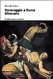 Caravaggio a Roma. Itinerario