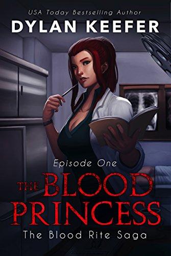 The Blood Princess: Episode One: A Vampire Dark Fantasy Novel (The Blood Rite Saga: Season One Book 1)