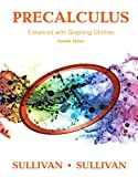 Precalculus Enhanced with Graphing Utilities 7th Edition
