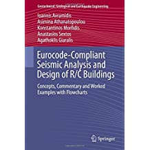 Eurocode-Compliant Seismic Analysis and Design of R/C Buildings: Concepts, Commentary and Worked Examples with Flowcharts