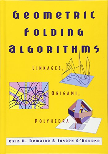 Geometric Folding Algorithms: Linkages, Origami, Polyhedra by Erik D Demaine