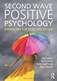 img - for Second Wave Positive Psychology: Embracing the Dark Side of Life book / textbook / text book