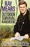 Outdoor Survival Handbook: A Guide To...