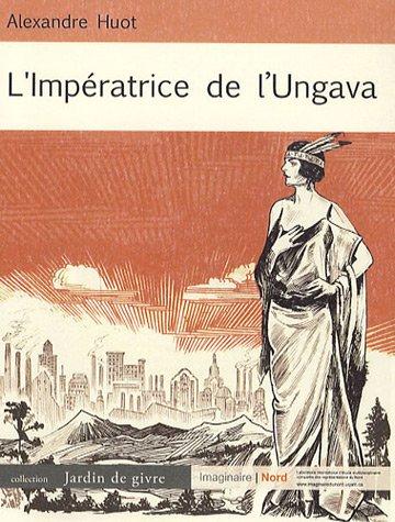 L' Impératrice de l'Ungava (French Edition)