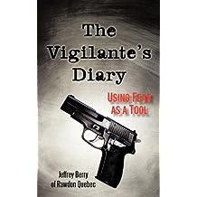 The Vigilante's Diary: Using Fear as a Tool