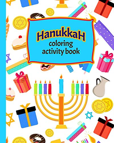 Hanukkah!: Coloring and Activity Book for kids, large 8x10 inches format, one sided pages, soft cover