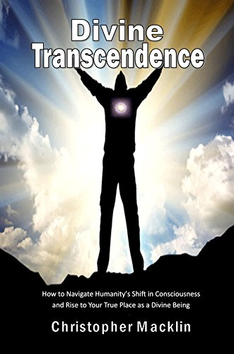 Rev Shift - Divine  Transcendence: How to Navigate Humanity's Shift in Consciousness and Rise to Your True Place as a Divine Being