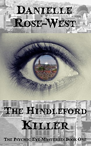 The Hindleford Killer (The Psychic Eye Mysteries Book 1) by [Rose-West, Danielle]