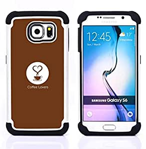 GIFT CHOICE / Defensor Cubierta de protección completa Flexible TPU Silicona + Duro PC Estuche protector Cáscara Funda Caso / Combo Case for Samsung Galaxy S6 SM-G920 // Coffee Love Quote Art Slogan Quote Cup //