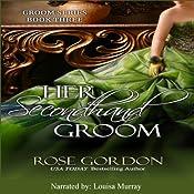 Her Secondhand Groom: Groom Series, Book 3 | Rose Gordon