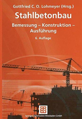 Stahlbetonbau: Bemessung, Konstruktion, Ausführung