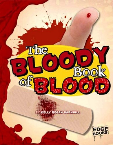 Download The Bloody Book of Blood (The Amazingly Gross Human Body) pdf