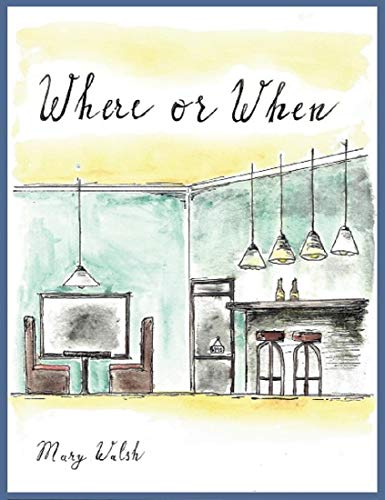 Where or When by [Walsh, Mary]