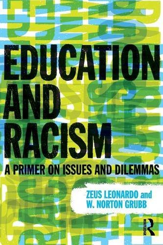 Education and Racism: A Primer on Issues and Dilemmas by Zeus Leonardo (2013-09-11)