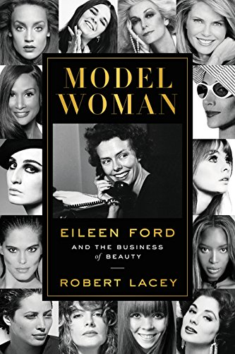 Model Woman: Eileen Ford and the Business of Beauty (The Best Modeling Agencies)
