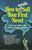 How to Write and Sell Your First Novel, Oscar Collier and Frances S. Leighton, 0898794048