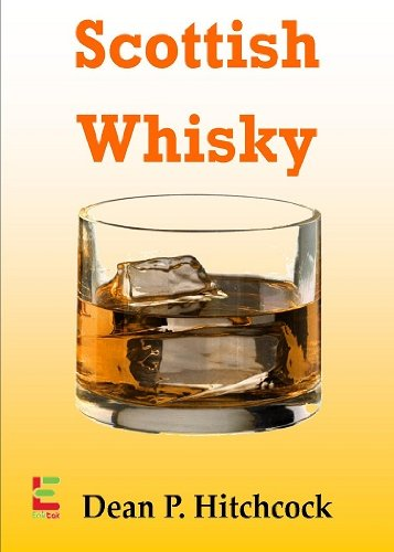 Scottish Whisky; Develop Your Taste For Scottish Whisky With This Guide To Its Origin, Aged Scottish Whisky, Blended Scotch, Brewing Techniques And - Blended Irish Whiskey